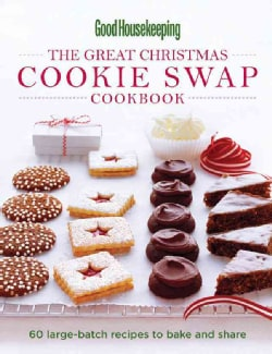 The Great Christmas Cookie Swap Cookbook: 60 Large-Batch Recipes to Bake and Share (Spiral bound)