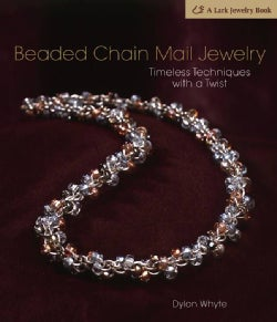 Beaded Chain Mail Jewelry: Timeless Techniques With a Twist (Hardcover)