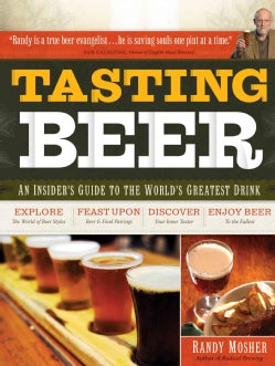 Tasting Beer: An Insider's Guide to the World's Greatest Drink (Paperback)
