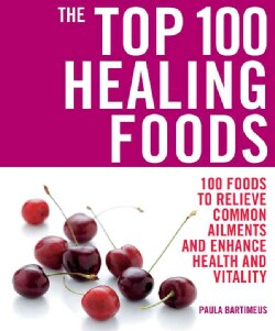 The Top 100 Healing Foods (Paperback)
