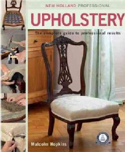 New Holland Professional Upholstery: The Complete Guide to Professional Results (Paperback)