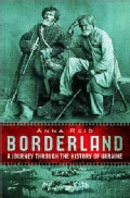 Borderland: A Journey Through the History of Ukraine (Paperback)