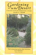 Gardening in the Desert: A Guide to Plant Selection & Care (Paperback)