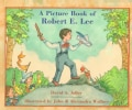 A Picture Book of Robert E. Lee (Paperback)