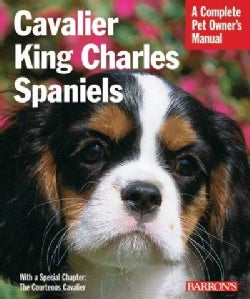 Cavalier King Charles Spaniels: Everything About Purchase, Care, Nutritioin, Behavior, and Training (Paperback)