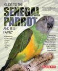 Guide to the Senegal Parrot and Its Family (Paperback)