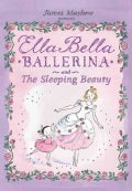 Ella Bella Ballerina and The Sleeping Beauty (Hardcover)
