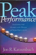 Peak Performance: Aligning the Hearts and Minds of Your Employees (Hardcover)