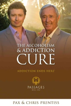 The Alcoholism and Addiction Cure: A Holistic Approach to Total Recovery (Hardcover)