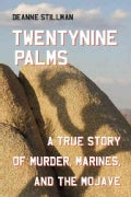 Twentynine Palms: A True Story of Muder, Marines, and the Mojave (Paperback)