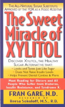 The Sweet Miracle of Xylitol (Paperback)