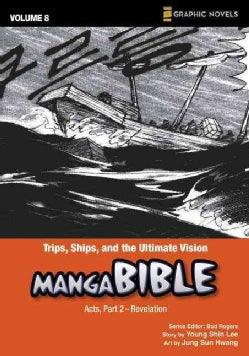 Manga Bible 8: Trips, Ships, and the Ultimate Vision, Acts, Part 2- Revelation (Paperback)