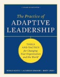 Practice of Adaptive Leadership: Tools and Tactics for Changing Your Organization and the World (Hardcover)