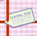 Various - Loving You: Love Songs from Broadway & Hollywood