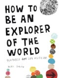How to Be an Explorer of the World: Portable Art Life Museum (Paperback)