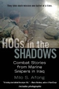 Hogs in the Shadows: Combat Stories from Marine Snipers in Iraq (Paperback)