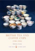 British Tea and Coffee Cups, 1745-1940 (Paperback)
