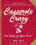 Casserole Crazy: Hot Stuff for Your Oven! (Paperback)