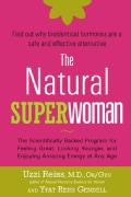 The Natural Superwoman: The Scientifically Backed Program for Feeling Great, Looking Younger, and Enjoying Amazin... (Paperback)