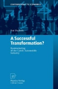 A Successful Transformation?: Restructuring of the Czech Automobile Industry (Hardcover)