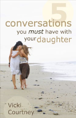 5 Conversations You Must Have with Your Daughter (Paperback)