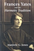 Frances Yates and the Hermetic Tradition (Paperback)