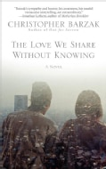 The Love We Share Without Knowing (Paperback)