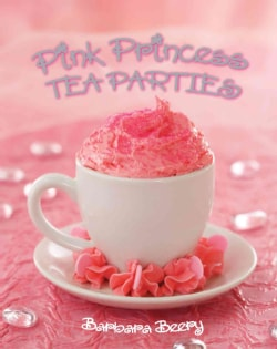 Pink Princess Tea Parties (Hardcover)