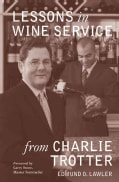 Lessons in Wine Service From Charlie Trotter (Hardcover)