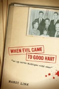 When Evil Came to Good Hart (Paperback)