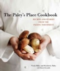 Paley's Place Cookbook: Recipes and Stories from the Pacific Northwest (Hardcover)