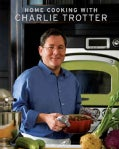 Home Cooking with Charlie Trotter (Paperback)