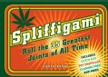 Spliffigami: Roll the 35 Greatest Joints of All Time (Paperback)
