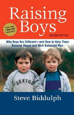 Raising Boys: Why Boys Are Different - And How to Help Them Become Happy and Well-Balanced Men (Paperback)