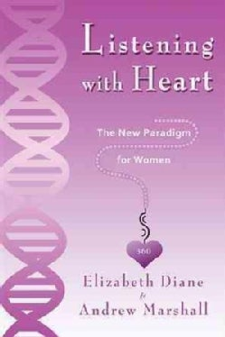 Listening with Heart 360: The New Paradigm for Women (Paperback)