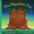 The Happiness Tree: Celebrating the Gifts of Trees We Treasure (Hardcover)