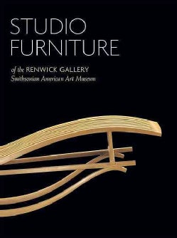 Studio Furniture: Of the Renwick Gallery, Smithsonian American Art Museum (Hardcover)
