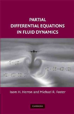 Partial Differential Equations In Fluid Dynamics (Hardcover)