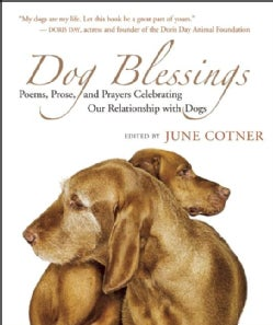 Dog Blessings: Poems, Prose, and Prayers Celebrating Our Relationship With Dogs (Hardcover)