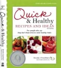 Quick & Healthy Recipes and Ideas: For People Who Say They Don't Have Time to Cook Healthy Meals (Paperback)