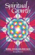 Spiritual Growth: Being Your Higher Self (Paperback)
