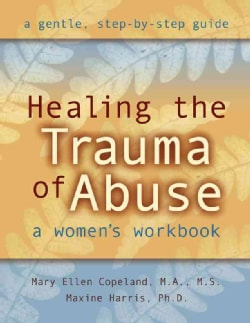 Healing the Trauma of Abuse: A Woman's Workbook (Paperback)