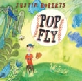Justin Roberts - Pop Fly