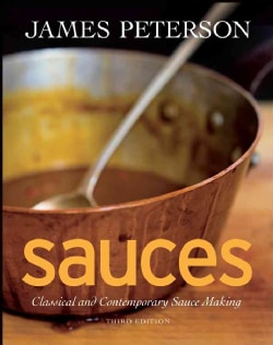 Sauces: Classical and Contemporary Sauce Making (Hardcover)