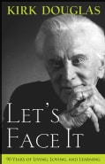 Let's Face It: 90 Years of Living, Loving, and Learning (Paperback)