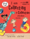 I Am Collecting A Collection: Sticker Stories (Paperback)
