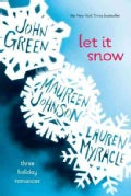 Let It Snow: Three Holiday Romances (Paperback)