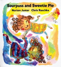 Sourpuss and Sweetie Pie (Hardcover)