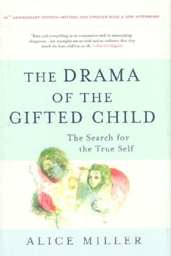 The Drama of the Gifted Child: The Search for the True Self (Hardcover)