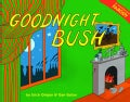 Goodnight Bush: A Unauthorized Parody (Hardcover)